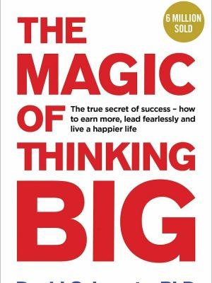 David J. Schwartz The Magic of Thinking Big 1987