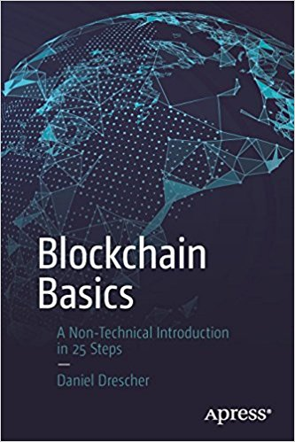 Blockchain Basics A Non Technical Introduction in 25 Steps