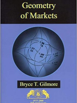 Bryce T. Gilmore Geometry of Markets vol 1