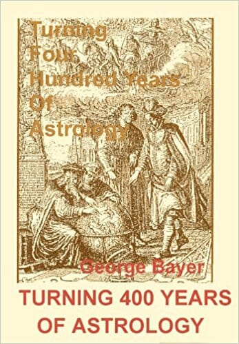 George Bayer Turning 400 Years of Astrology to Practical Use Other Matters 1969