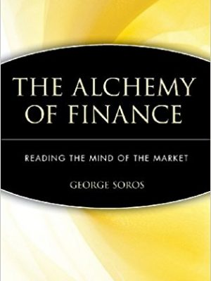 George Soros The Alchemy of Finance  Reading the Mind of the Market 1994 John Wiley Sons