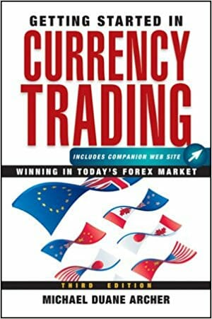 Getting Started in Currency Trading Winning in Todays Forex Market