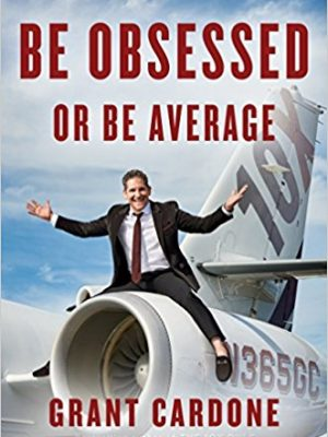 Grant Cardone Be Obsessed or Be Average 2016 Portfolio
