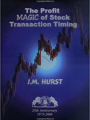 J.M. Hurst The Profit Magic of Stock Transaction Timing
