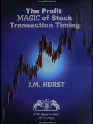 J.M. Hurst The Profit Magic of Stock Transaction Timing