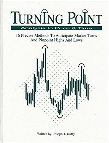 Joseph T Duffy Turning point analysis in price and time  16 precise methods to anticipate market turns and pinpoint highs and lows 1994 Futures Learning Center
