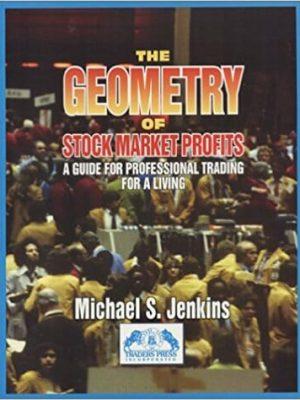 Michael Jenkins The Geometry of Stock Market Profits 1996 Traders Press