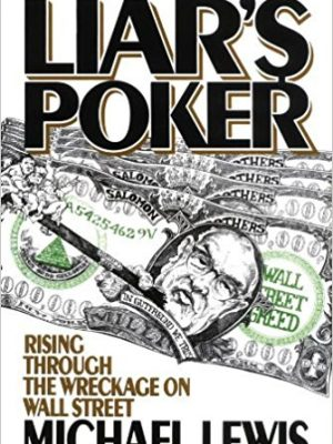 Michael Lewis Liars Poker  Rising Through the Wreckage on Wall Street 1990 Penguin Books