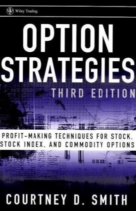 Option Strategies Profit Making Techniques for Stock Stock Index and Commodity Options