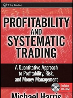 Profitability and Systematic Trading A Quantitative Approach to Profitability Risk and Money Management Wiley Trading