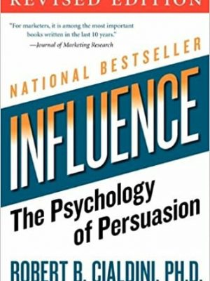 Robert B. Cialdini Influence  The Psychology of Persuasion Collins Business Essentials 2007