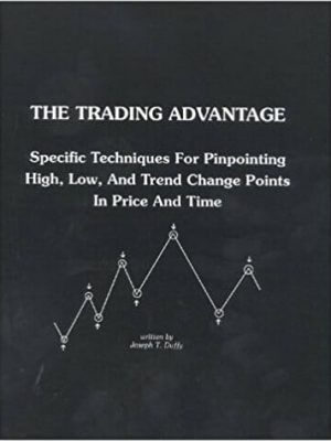 The Trading Advantage Specific Techniques for Pinpointing High Low and Trend Change Points in Price and Time