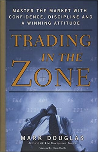 Trading in the Zone Master the Market with Confidence Discipline and a Winning Attitude