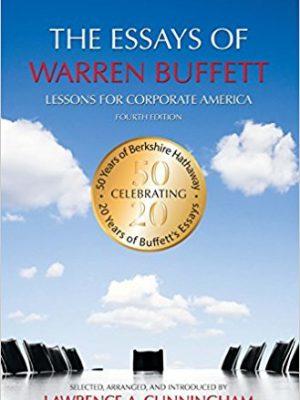 Warren E. Buffett The Essays of Warren Buffett   Lessons for Corporate America 2001 The Cunningham Group