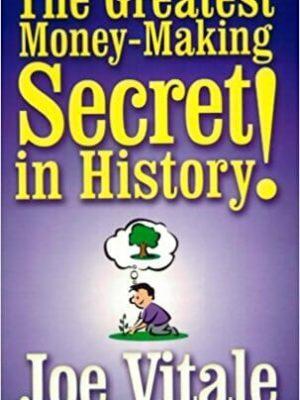 selling Joe Vitale Greatest Money Making Secret In History