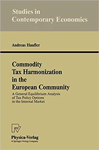 Commodity Tax Harmonization in the European Community A General Equilibrium Analysis of Tax Policy Options in the Internal Market 1