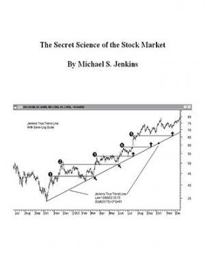 Michael S Jenkins The Secret Science of the Stock Market