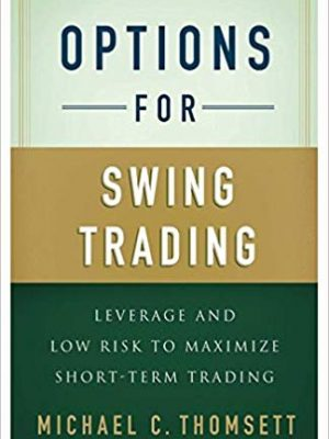 Options for Swing Trading Leverage and Low Risk to Maximize Short Term Trading