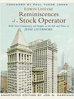 Reminiscences of a Stock Operator Annotated Edition