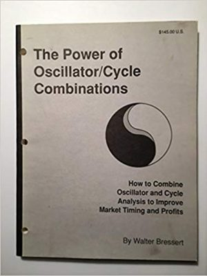The power of oscillatorcycle combinations How to combine oscillator and cycle analysis to improve market timing and profits in the futures markets