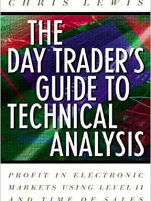 Chris Lewis The Day Traders Guide to Technical Analysis McGraw Hill Companies 2000