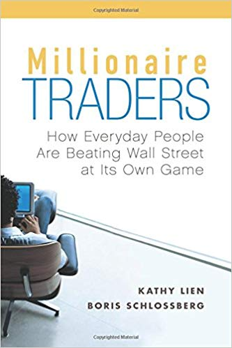 Kathy Lien Boris Schlossberg Millionaire Traders  How Everyday People Are Beating Wall Street at Its Own Game Wiley 2007