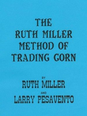 Ruth Miller Corn Trading Method