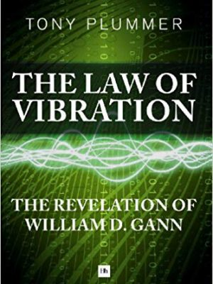 The Law of Vibration The revelation of William D. Gann