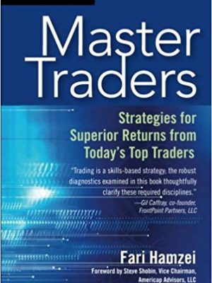 Wiley Trading Fari Hamzei Steve Shobin Master Traders Strategies for Superior Returns from Todays Top Traders Wiley Trading Wiley 2006