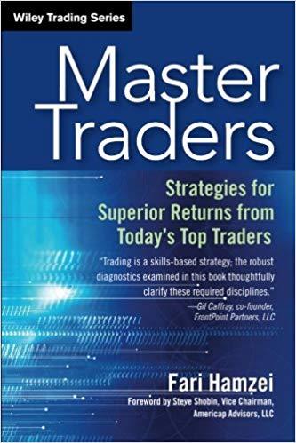 Wiley Trading Fari Hamzei Steve Shobin Master Traders  Strategies for Superior Returns from Todays Top Traders Wiley Trading Wiley 2006