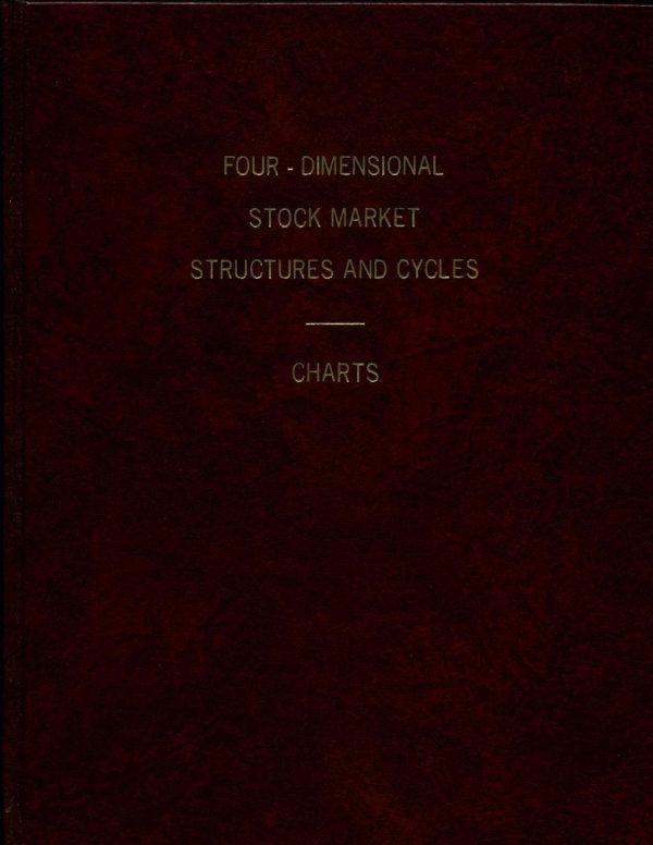 Bradley F Cowan Four Dimensional Stock Market Structures and Cycles volume II