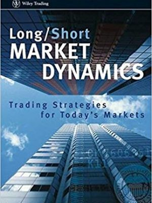 Clive M. Corcoran Long Short Market Dynamics Trading Strategies for Todays Markets Wiley 2007
