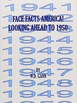 Face Facts America or Looking Ahead to 1950