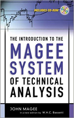 John Magee The Introduction to the Magee System of Technical Analysis  In a new edition by W.H.C. Bassetti AMACOM 2002