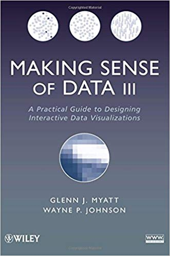 Making Sense of Data III A Practical Guide to Designing Interactive Data Visualizations
