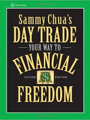 Wiley Trading Sammy Chua Sammy Chuas Day Trade Your Way to Financial Freedom Wiley 2007