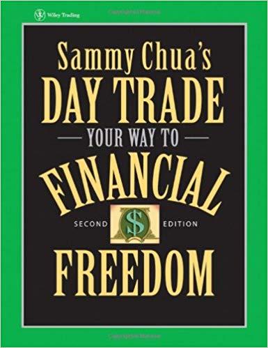 Wiley Trading Sammy Chua Sammy Chuas Day Trade Your Way to Financial Freedom Wiley 2007
