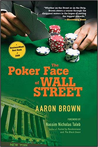 Aaron Brown The Poker Face of Wall Street John Wiley