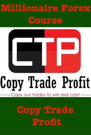 Copy Trade Profit Millionaire Forex Course