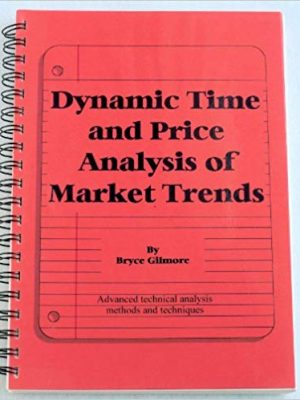 Gilmore Bryce Dynamic Time and Price Analysis of Market Trends