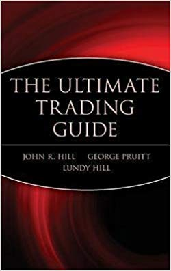 John R Hill George Pruitt Lundy Hill The Ultimate Trading Guide Wiley