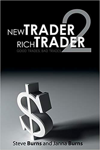 Steve Burns Janna Burns Richard L Weissman New Trader Rich Trader Good Trades Bad Trades
