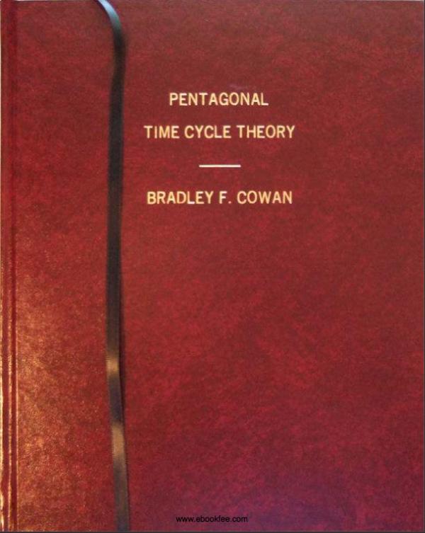 Bradley F Cowan Pentagonal Time Cycle Theory