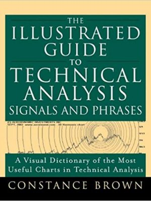 Constance Brown The Illustrated Guide to Technical Analysis Signals and Phrases McGraw Hill