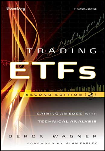 Deron Wagnerauth Trading ETFs Gaining an Edge with Technical Analysis Second Edition