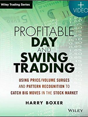 Harry Boxer Profitable Day and Swing Trading Website Using PriceVolume Surges and Pattern Recognition to Catch Big Moves in the Stock Market Wiley