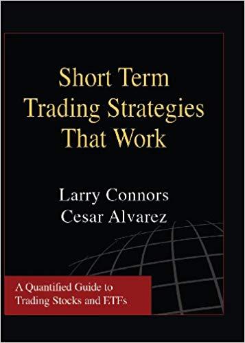 Larry Connors Cesar Alvarez Short Term Trading Strategies That Work TradingMarkets