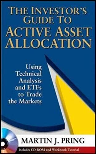 Martin J Pring The Investors Guide to Active Asset Allocation Using Technical Analysis and ETFs to Trade the Markets McGraw Hill