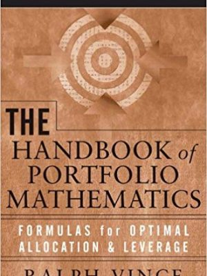 Ralph Vince The Handbook of Portfolio Mathematics Formulas for Optimal Allocation Leverage Wiley Trading Wiley