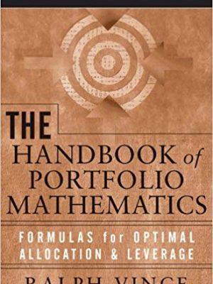 Ralph Vince The Handbook of Portfolio Mathematics Formulas for Optimal Allocation Leverage Wiley Trading Wiley
